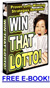Grab your free Win That Lotto E-Book today!